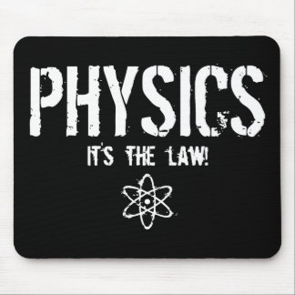 Physics - It's the Law! Mouse Pad