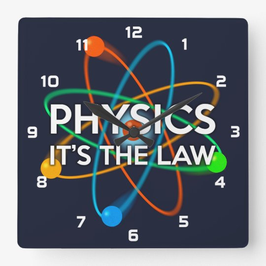 PHYSICS. IT'S THE LAW SQUARE WALL CLOCK