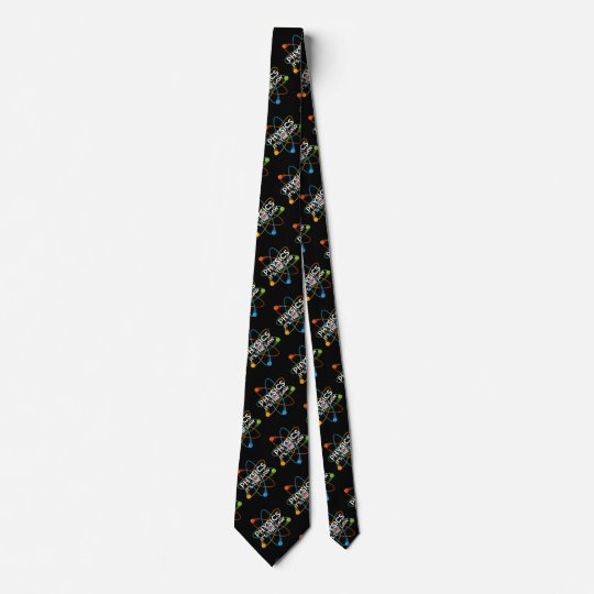 PHYSICS. IT'S THE LAW TIE