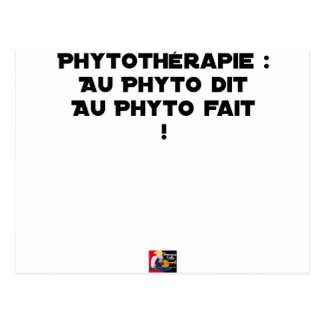 PHYTOTHERAPY: WITH THE SAID PHYTO, THE MADE PHYTO! POSTCARD