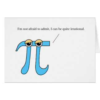 Pi Day, Humorous Irrational Greeting Card