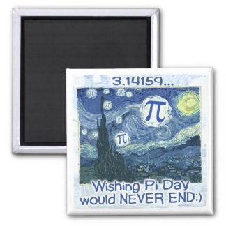 Pi Day Never Ends by Mudge Studios Square Magnet