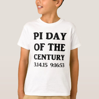 PI Day Of The Century T-Shirt