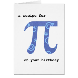 Pi Day on Your Birthday, Humor, Recipe for Pi Card
