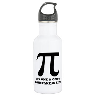 Pi My One And Only Constant In Life (Math Humor) 532 Ml Water Bottle