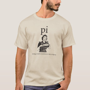 Pi / Pie Affects Overall Circumference Nerd Humour T-Shirt