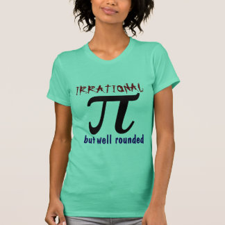 Pi, well rounded but irrational T-Shirt