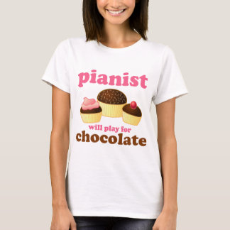 Pianist Will Play for Chocolate T-Shirt