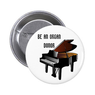 Piano Be an Organ Donor 6 Cm Round Badge