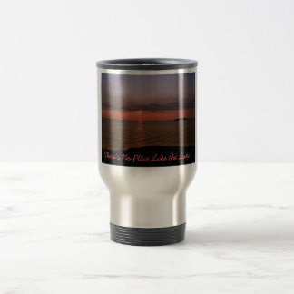 PIB Sunset, There's No Place Like the Lake Stainless Steel Travel Mug