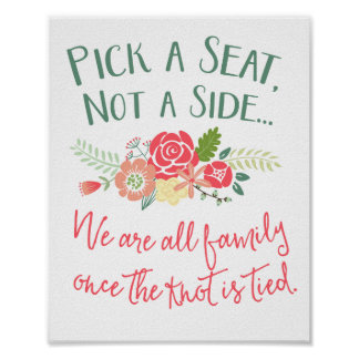 Pick a Seat, Not a Side Floral Wedding Sign