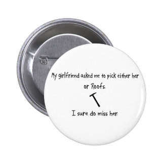 Pick Girlfriend or Roofs Pinback Buttons