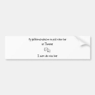 Pick Girlfriend or Theater Bumper Sticker