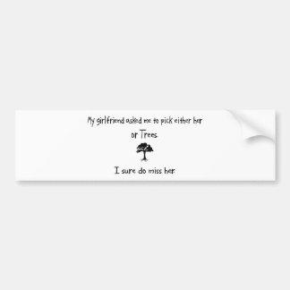 Pick Girlfriend or Trees Bumper Sticker