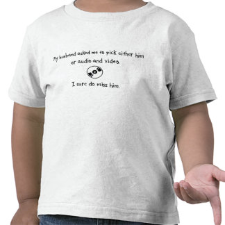 Pick Husband or Audio And Video T Shirts