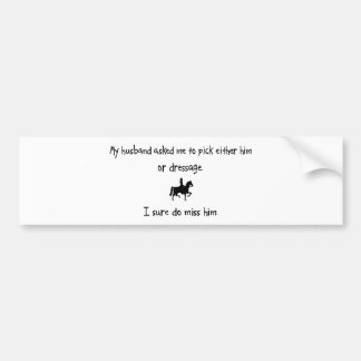 Pick Husband or Dressage Bumper Sticker