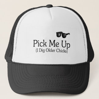 Pick Me Up (I Dig Older Chicks) Trucker Hat