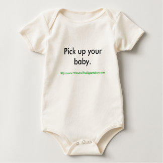 Pick up your baby. baby bodysuit