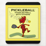 Pickleball Paddles Well With Others Mousepad