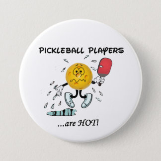 Pickleball Players Are Hot 7.5 Cm Round Badge