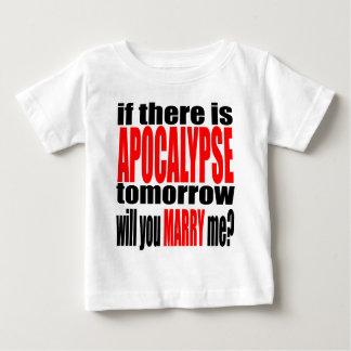 pickup line apocalypse tomorrow marriage proposal baby T-Shirt