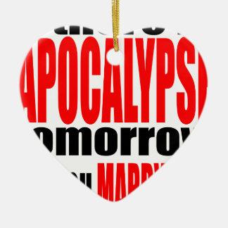 pickup line apocalypse tomorrow marriage proposal ceramic heart decoration