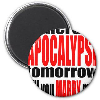 pickup line apocalypse tomorrow marriage proposal magnet
