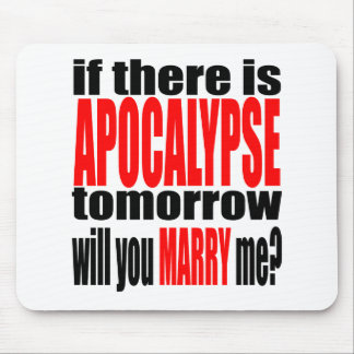 pickup line apocalypse tomorrow marriage proposal mouse pad