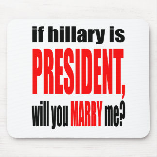 pickup line hillary president marriage proposal br mouse pad