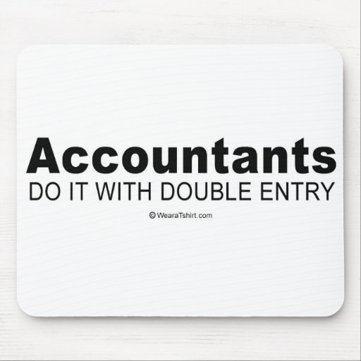 """Pickup Lines - """"Acountants do it with double entry Mouse Mat"""