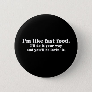 Pickup Lines - ILL DO IT YOUR WAY AND YOULL BE LOV 6 Cm Round Badge