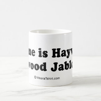 "PICKUP LINES - ""My name is Haywood Jablome"" Coffee Mug"
