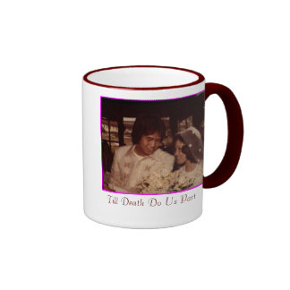 Picture1, Till Death Do Us Part Ringer Coffee Mug