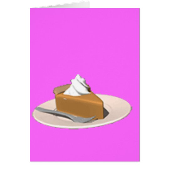 PIE FOR EVERYBODY!! CARD