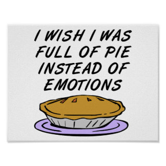 Pie Instead of Emotions Funny Poster