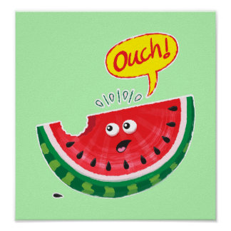 Piece of watermelon expressing pain after a bite poster