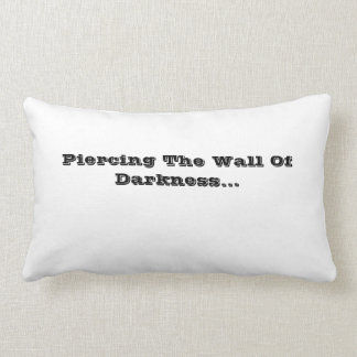Piercing The Wall Of Darkness Cushion