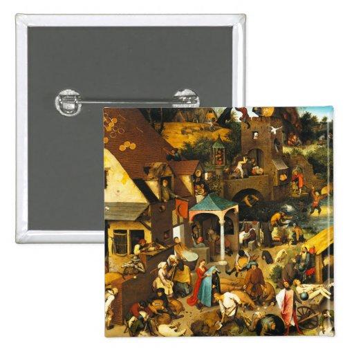 Pieter Bruegel Netherlandish Proverbs Button