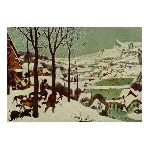 Pieter Bruegel's The Hunters in the Snow - 1565 Posters