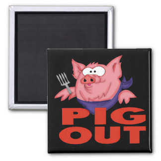 Pig Out Funny T-shirts Gifts Square Magnet