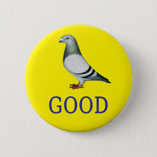 Pigeon-GOOD! 6 Cm Round Badge