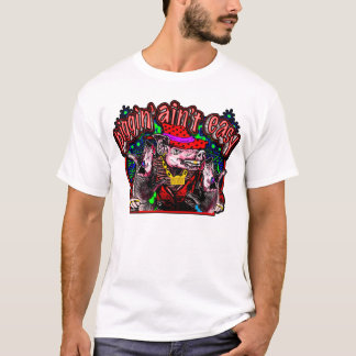piggin' ain't easy T-Shirt