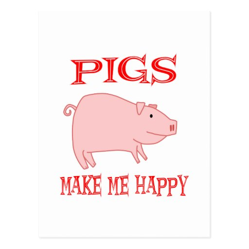 Pigs Make Me Happy Post Cards