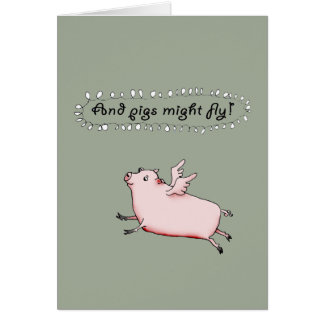 Pigs Might Fly, Pink Pig with wings, humor. Card