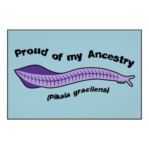 Pikaia - Proud of my Ancestry Prints and Posters