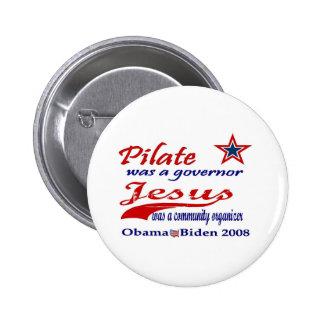 Pilate Jesus Obama 2008 Pinback Buttons