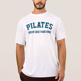 Pilates Easier Said Than Done T-Shirt