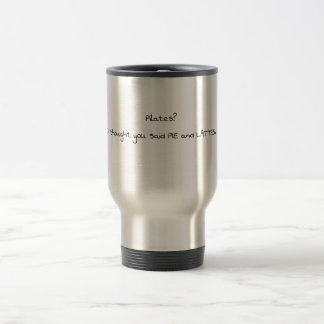 Pilates Funny Design Travel Mug