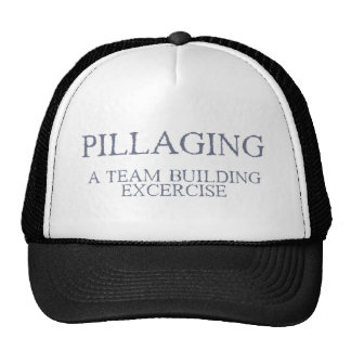Pillaging - A Team Building Exercise Trucker Hats
