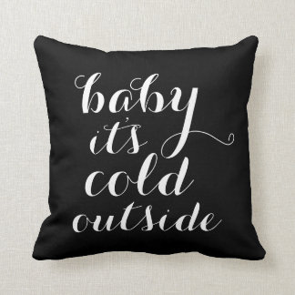 Pillow | Baby It's Cold Outside - black Cushions